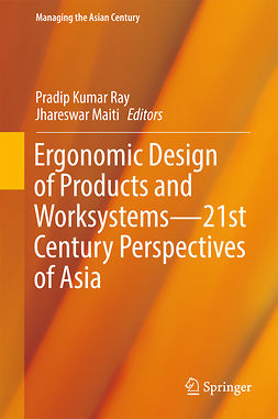 Maiti, Jhareswar - Ergonomic Design of Products and Worksystems - 21st Century Perspectives of Asia, e-bok