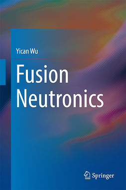 Wu, Yican - Fusion Neutronics, ebook