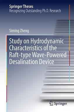 Zheng, Siming - Study on Hydrodynamic Characteristics of the Raft-type Wave-Powered Desalination Device, ebook