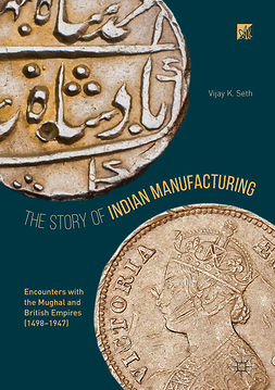 Seth, Vijay K. - The Story of Indian Manufacturing, ebook