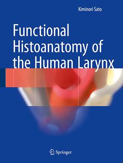 Sato, Kiminori - Functional Histoanatomy of the Human Larynx, ebook