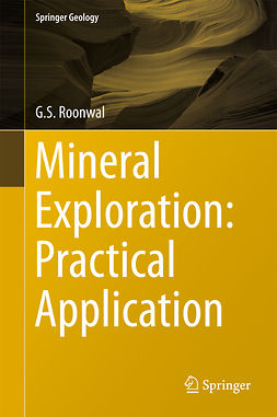 Roonwal, G.S. - Mineral Exploration: Practical Application, ebook
