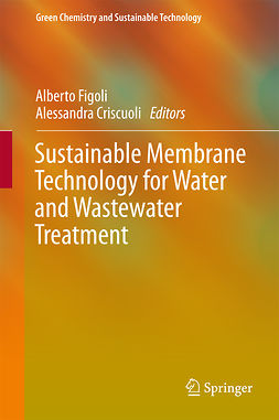 Criscuoli, Alessandra - Sustainable Membrane Technology for Water and Wastewater Treatment, ebook