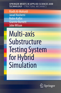 Al-Mahaidi, Riadh - Multi-axis Substructure Testing System for Hybrid Simulation, ebook