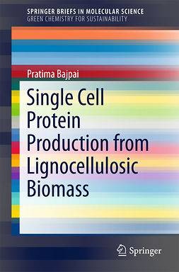 Bajpai, Pratima - Single Cell Protein Production from Lignocellulosic Biomass, ebook