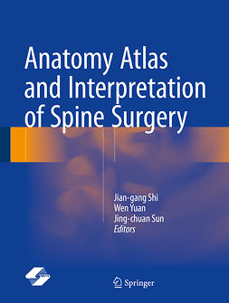 Shi, Jian-gang - Anatomy Atlas and Interpretation of Spine Surgery, ebook