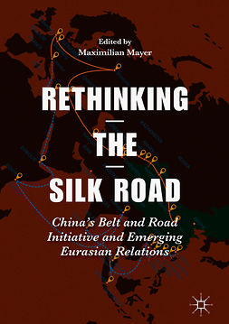 Mayer, Maximilian - Rethinking the Silk Road, e-kirja