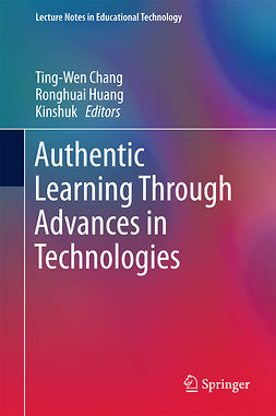 Chang, Ting-Wen - Authentic Learning Through Advances in Technologies, e-kirja