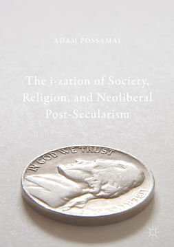 Possamai, Adam - The i-zation of Society, Religion, and Neoliberal Post-Secularism, e-kirja