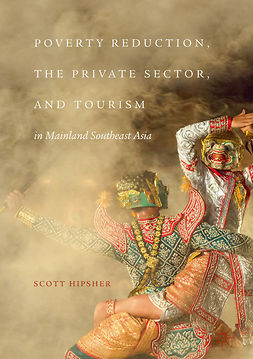 Hipsher, Scott - Poverty Reduction, the Private Sector, and Tourism in Mainland Southeast Asia, ebook