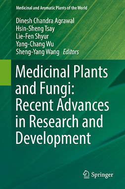 Agrawal, Dinesh Chandra - Medicinal Plants and Fungi: Recent Advances in Research and Development, e-kirja
