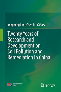Luo, Yongming - Twenty Years of Research and Development on Soil Pollution and Remediation in China, e-kirja