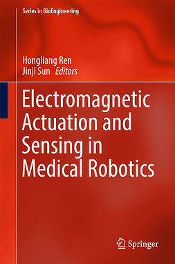 Ren, Hongliang - Electromagnetic Actuation and Sensing in Medical Robotics, ebook