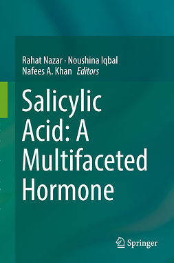 Iqbal, Noushina - Salicylic Acid: A Multifaceted Hormone, ebook