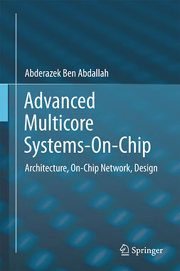 Abdallah, Abderazek Ben - Advanced Multicore Systems-On-Chip, ebook