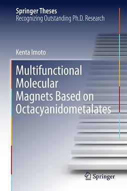 Imoto, Kenta - Multifunctional Molecular Magnets Based on Octacyanidometalates, ebook
