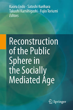Endo, Kaoru - Reconstruction of the Public Sphere in the Socially Mediated Age, ebook