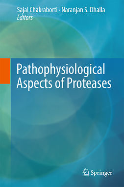 Chakraborti, Sajal - Pathophysiological Aspects of Proteases, ebook