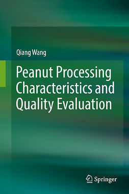 Wang, Qiang - Peanut Processing Characteristics and Quality Evaluation, e-kirja