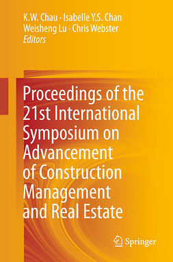 Chan, Isabelle Y.S. - Proceedings of the 21st International Symposium on Advancement of Construction Management and Real Estate, ebook