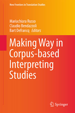 Bendazzoli, Claudio - Making Way in Corpus-based Interpreting Studies, ebook