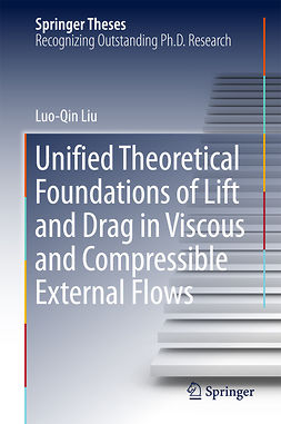 Liu, Luo-Qin - Unified Theoretical Foundations of Lift and Drag in Viscous and Compressible External Flows, e-kirja