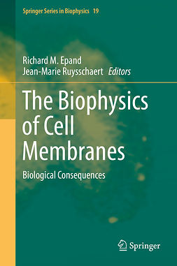 Epand, Richard M. - The Biophysics of Cell Membranes, e-kirja