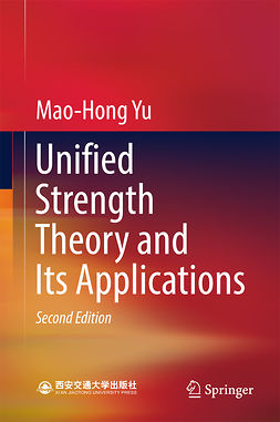 Yu, Mao-Hong - Unified Strength Theory and Its Applications, e-bok