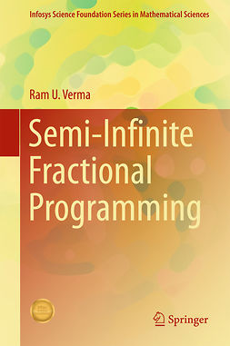 Verma, Ram U. - Semi-Infinite Fractional Programming, ebook