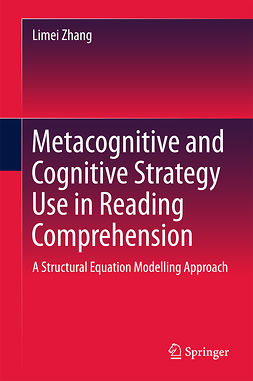 Zhang, Limei - Metacognitive and Cognitive Strategy Use in Reading Comprehension, ebook