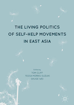 Cliff, Tom - The Living Politics of Self-Help Movements in East Asia, ebook