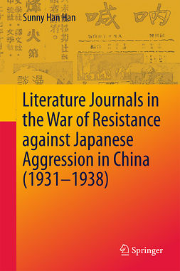 Han, Sunny Han - Literature Journals in the War of Resistance against Japanese Aggression in China (1931-1938), ebook
