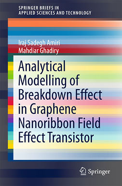 Amiri, Iraj Sadegh - Analytical Modelling of Breakdown Effect in Graphene Nanoribbon Field Effect Transistor, ebook