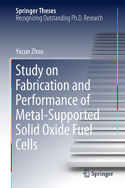 Zhou, Yucun - Study on Fabrication and Performance of Metal-Supported Solid Oxide Fuel Cells, ebook