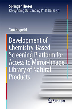Noguchi, Taro - Development of Chemistry-Based Screening Platform for Access to Mirror-Image Library of Natural Products, ebook