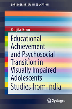 Dawn, Ranjita - Educational Achievement and Psychosocial Transition in Visually Impaired Adolescents, ebook