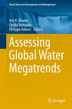 Biswas, Asit K. - Assessing Global Water Megatrends, e-kirja