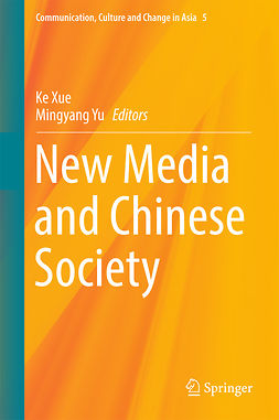 Xue, Ke - New Media and Chinese Society, e-bok