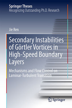 Ren, Jie - Secondary Instabilities of Görtler Vortices in High-Speed Boundary Layers, ebook