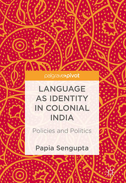 Sengupta, Papia - Language as Identity in Colonial India, ebook