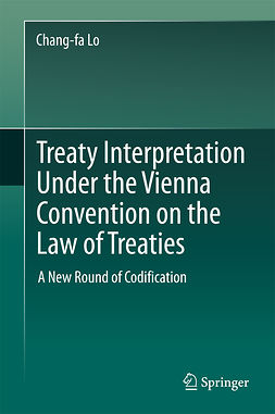 Lo, Chang-fa - Treaty Interpretation Under the Vienna Convention on the Law of Treaties, ebook