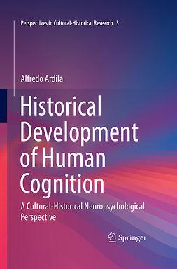 Ardila, Alfredo - Historical Development of Human Cognition, ebook