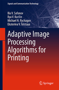Kurilin, Ilya V. - Adaptive Image Processing Algorithms for Printing, e-kirja