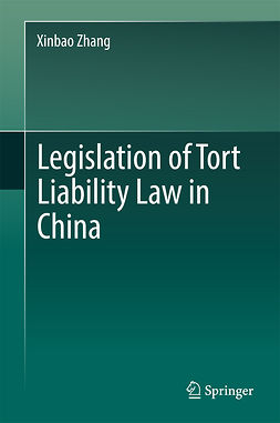 Zhang, Xinbao - Legislation of Tort Liability Law in China, ebook