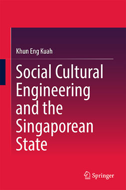Kuah, Khun Eng - Social Cultural Engineering and the Singaporean State, ebook
