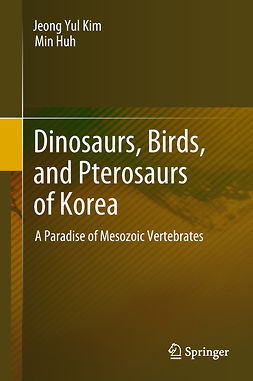 Huh, Min - Dinosaurs, Birds, and Pterosaurs of Korea, ebook