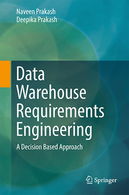 Prakash, Deepika - Data Warehouse Requirements Engineering, ebook