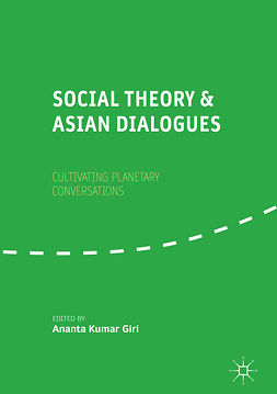 Giri, Ananta Kumar - Social Theory and Asian Dialogues, ebook