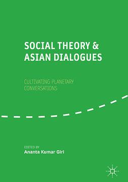 Giri, Ananta Kumar - Social Theory and Asian Dialogues, e-bok