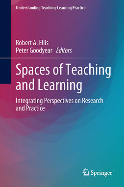 Ellis, Robert A. - Spaces of Teaching and Learning, e-bok